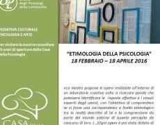 Etimologia della psicologia: mostra dei Laboratori Creativi di ProgettAzione, presso la Casa della psicologia in Piazza Castello a Milano
