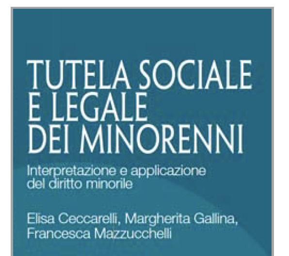 Tutela legale dei minorenni: un nuovo manuale di Elisa Ceccarelli, Margherita Gallina e Francesca Mazzucchelli