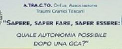 """Sapere, saper fare, saper essere: quale autonomia possibile dopo una GCA?"""" La Dott.ssa Claudia Maggio al Convegno A.Tra.C.To."""