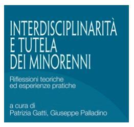 Presentazione del libro: Interdisciplinarietà e tutela dei minorenni riflessioni teoriche ed esperienze pratiche